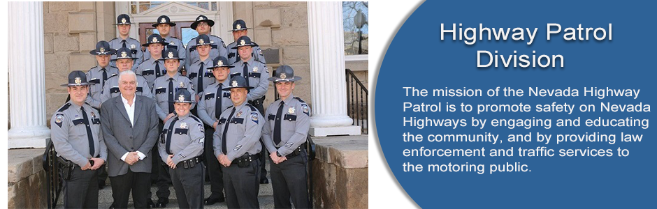 Highway Patrol Division promotes safety on Nevada highways by engaging and educating the community, and by providing law enforcement and traffic services.